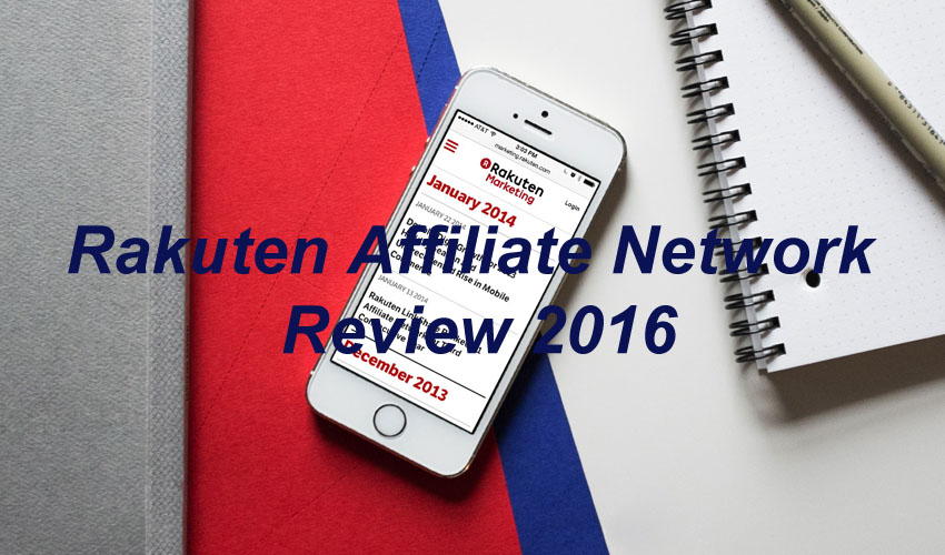Rakuten Affiliate Network Review 2016