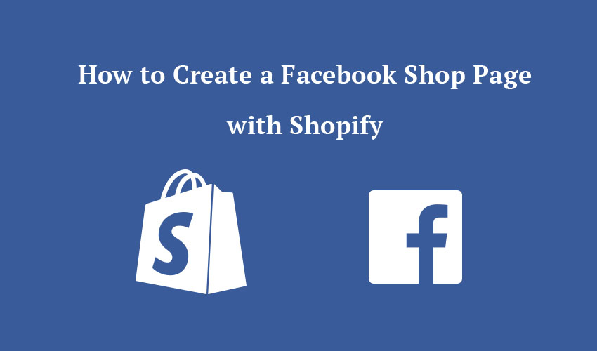 How to Create a Facebook Shop Page with Shopify