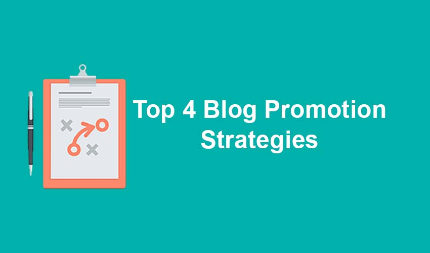 Top 4 Blog Promotion Strategies