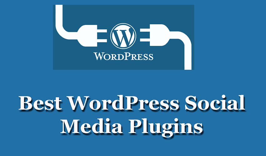7 Best WordPress Social Media Plugins you try in 2017