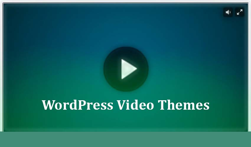 6 Best Responsive WordPress Video Themes